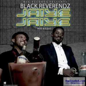 Black Reverendz - Jaiye Jaiye